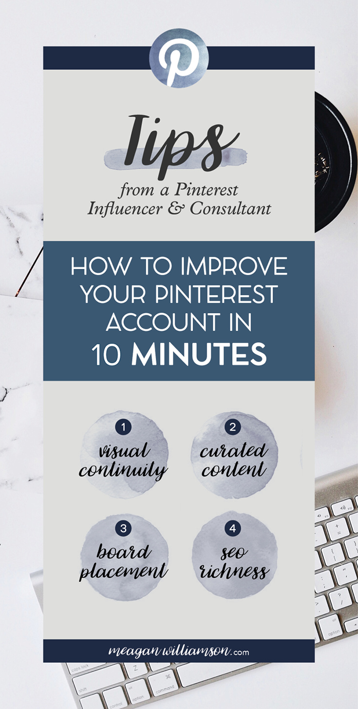 The 10 minute quick fix for your Pinterest for Business account! Download your free Pinterest Account Review Checklist today! Details at www.meaganwilliamson.com/blog