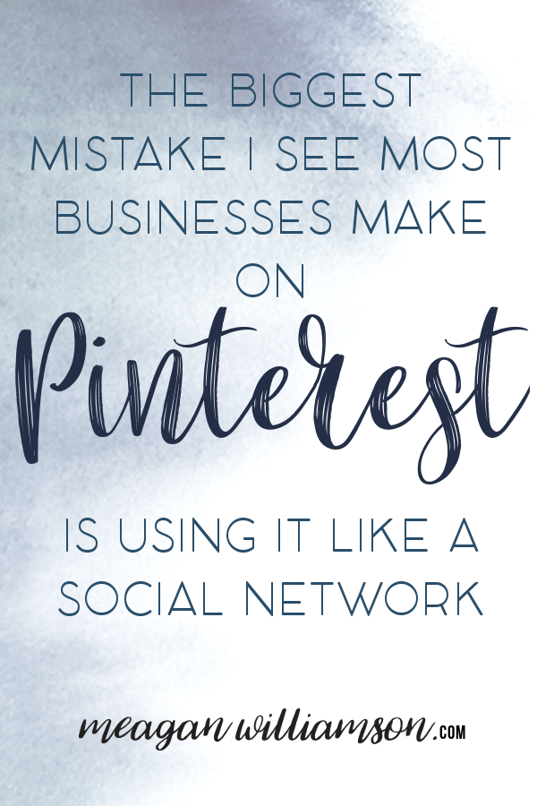 Photo of Text: The biggest mistake I see most businesses make on Pinterest is using it like a social network.