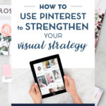 5 Ways to Use Pinterest to Strengthen Your Visual Strategy
