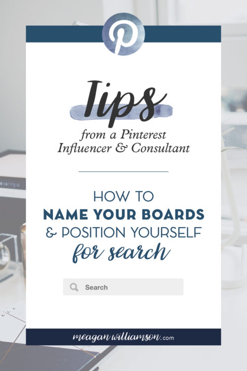 How To Name Your Pinterest Boards Meagan Williamson