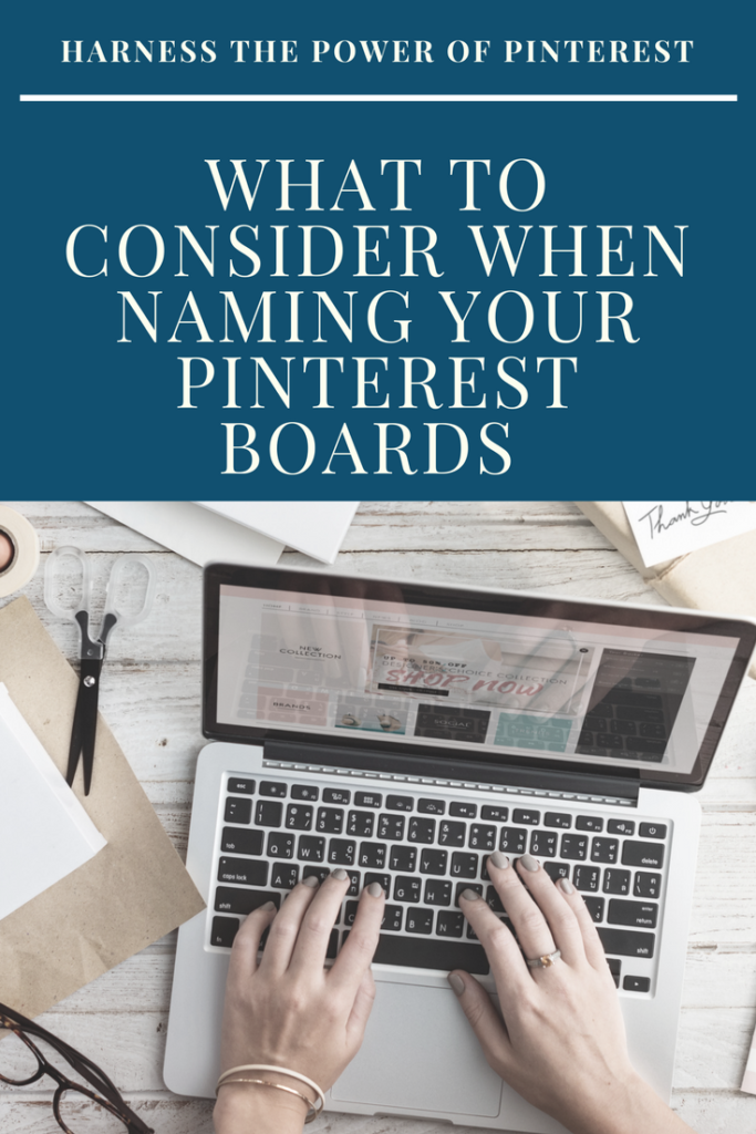 The best way to come up with Pinterest boards names and 5 actionable tips!