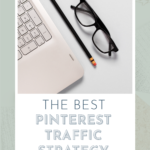 black eyeglasses beside black pencil laptop keyboard to the right. text overlay that says the best pinterest traffic strategy.