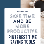 Promotional graphic for blog post on how to save time on Pinterest and be more productive by Pinterest expert Meagan Williamson