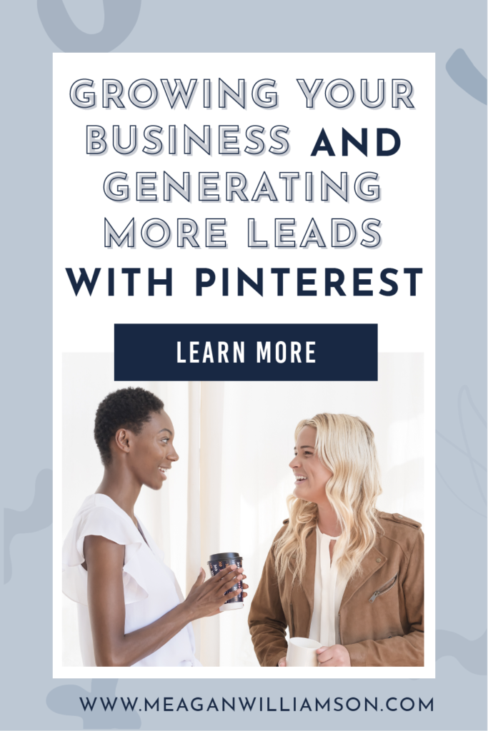 Promotional image for blog post on how to get more leads with Pinterest (2021) by Meagan Williamson